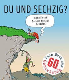 Du und sechzig? Cartoon von Petra Kaster