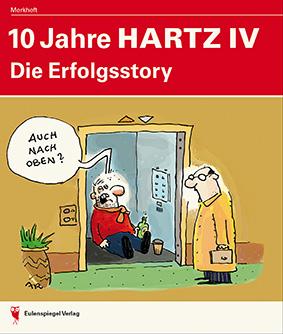 10 Jahre Hartz IV - Die Erfolgsstory