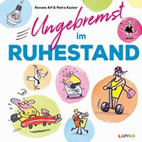 Ungebremst im Ruhestand, ein Buch von Petra Kaster und Renate Alf